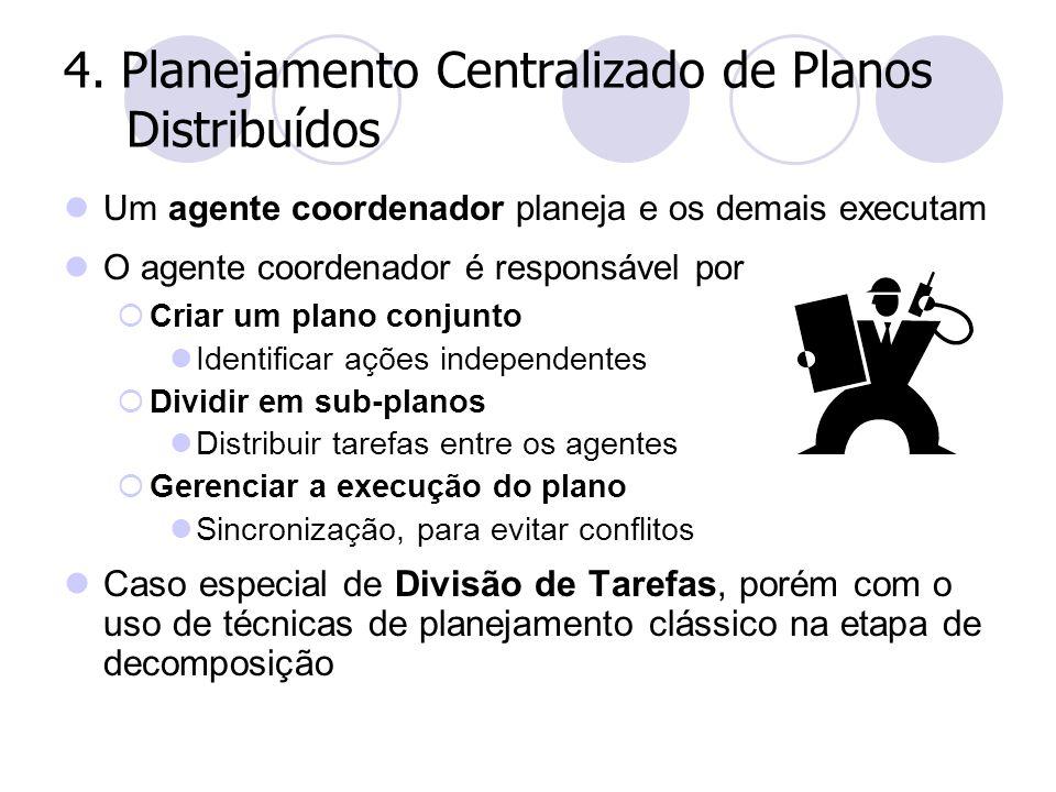 4. Planejamento Centralizado de Planos Distribuídos