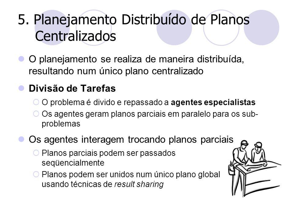 5. Planejamento Distribuído de Planos Centralizados