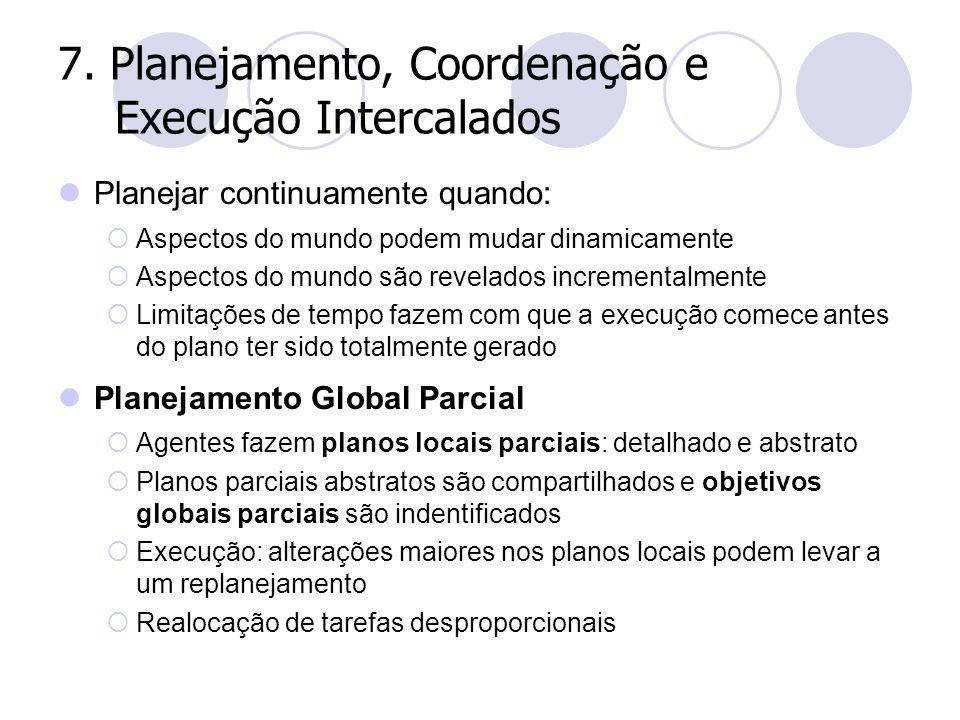 7. Planejamento, Coordenação e Execução Intercalados