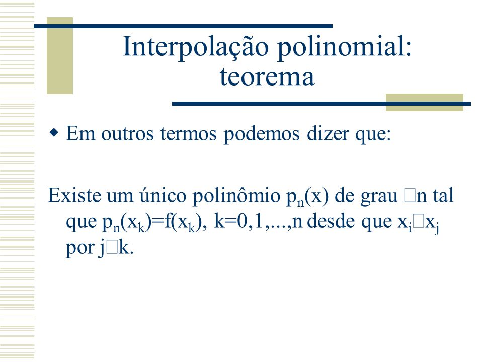 Interpolação polinomial: teorema