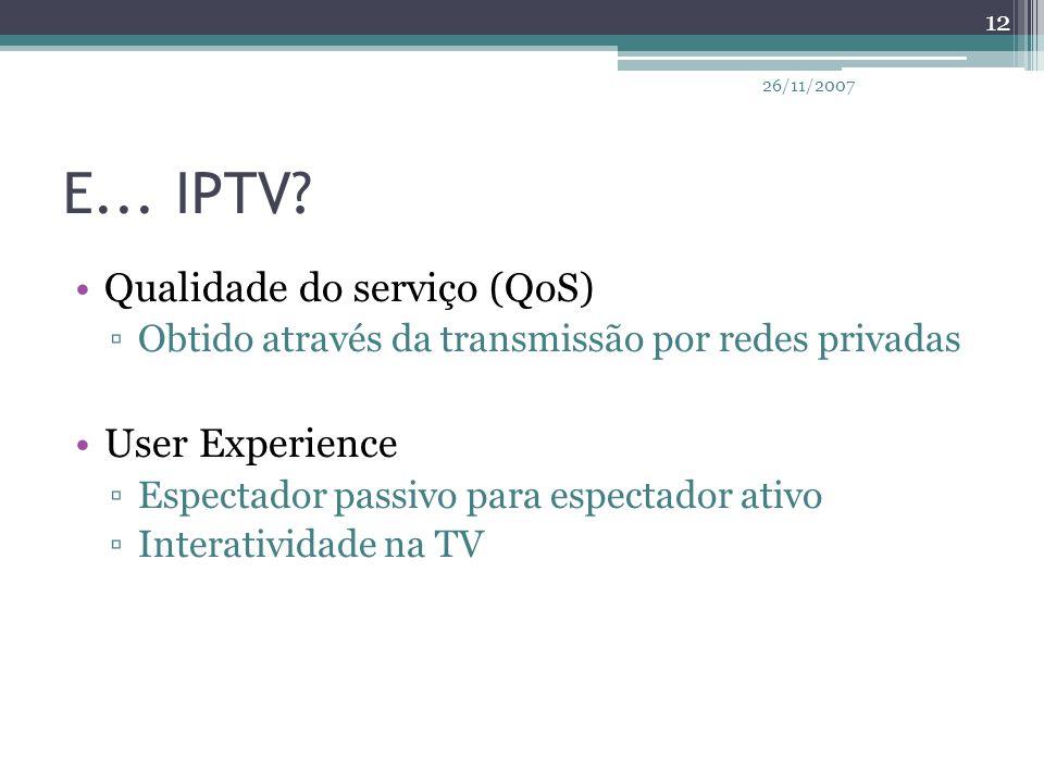 E... IPTV Qualidade do serviço (QoS) User Experience