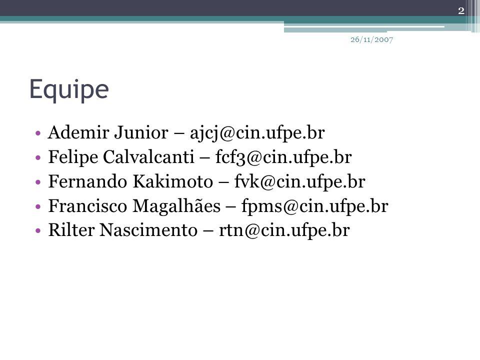 Equipe Ademir Junior – ajcj@cin.ufpe.br