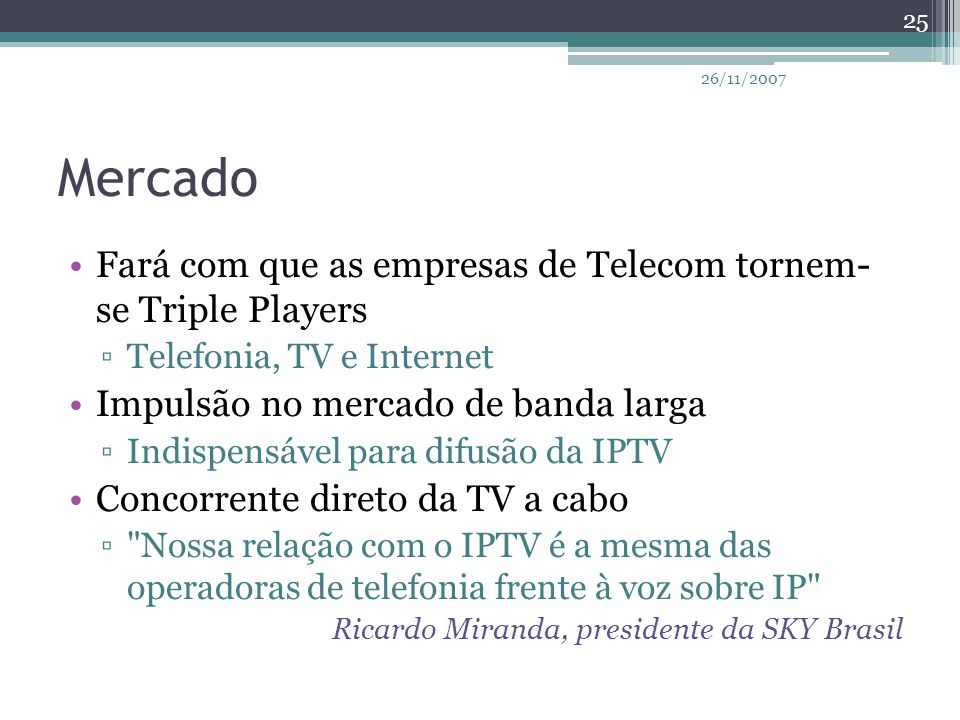 Mercado Fará com que as empresas de Telecom tornem- se Triple Players