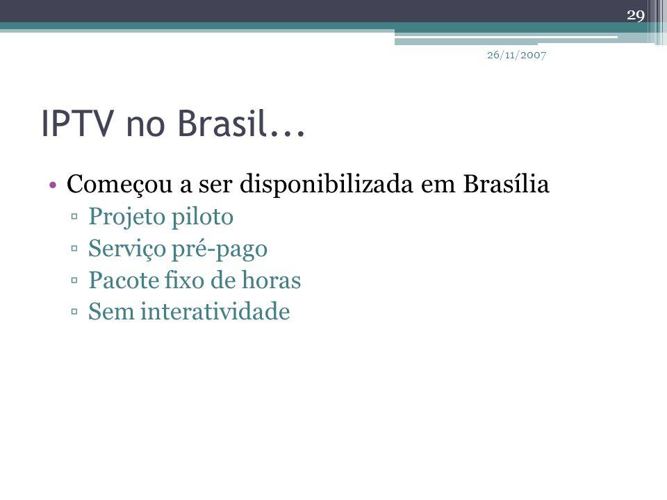 IPTV no Brasil... Começou a ser disponibilizada em Brasília