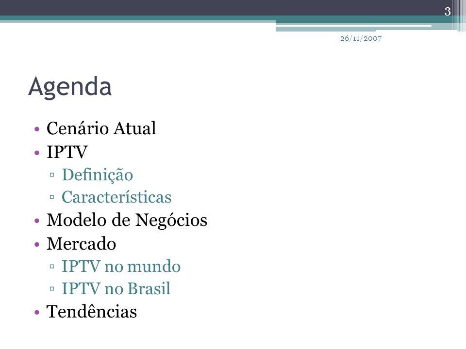 Agenda Cenário Atual IPTV Modelo de Negócios Mercado Tendências