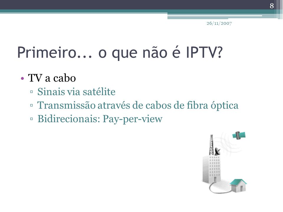 Primeiro... o que não é IPTV