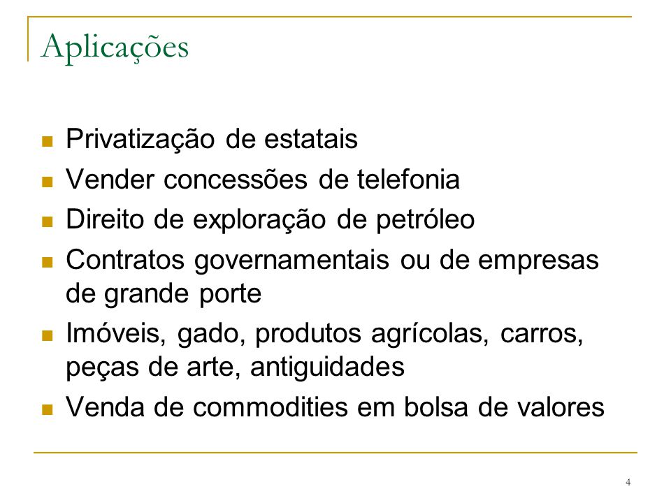 Aplicações Privatização de estatais Vender concessões de telefonia