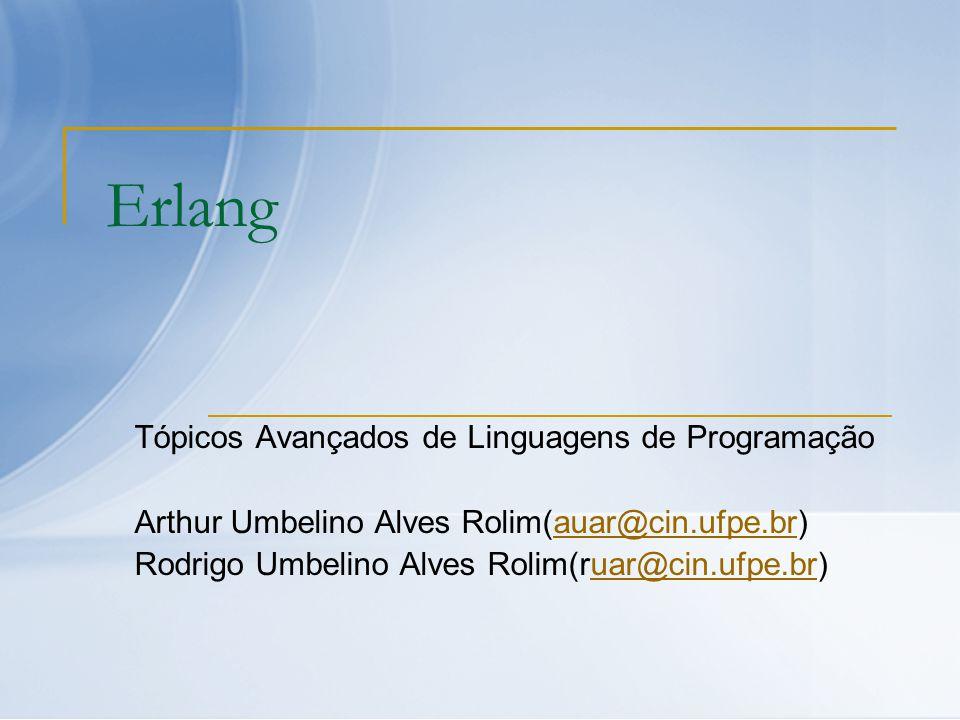 Erlang Tópicos Avançados de Linguagens de Programação