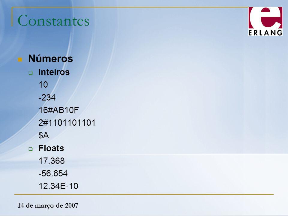 Constantes Números Inteiros 10 -234 16#AB10F 2#1101101101 $A Floats