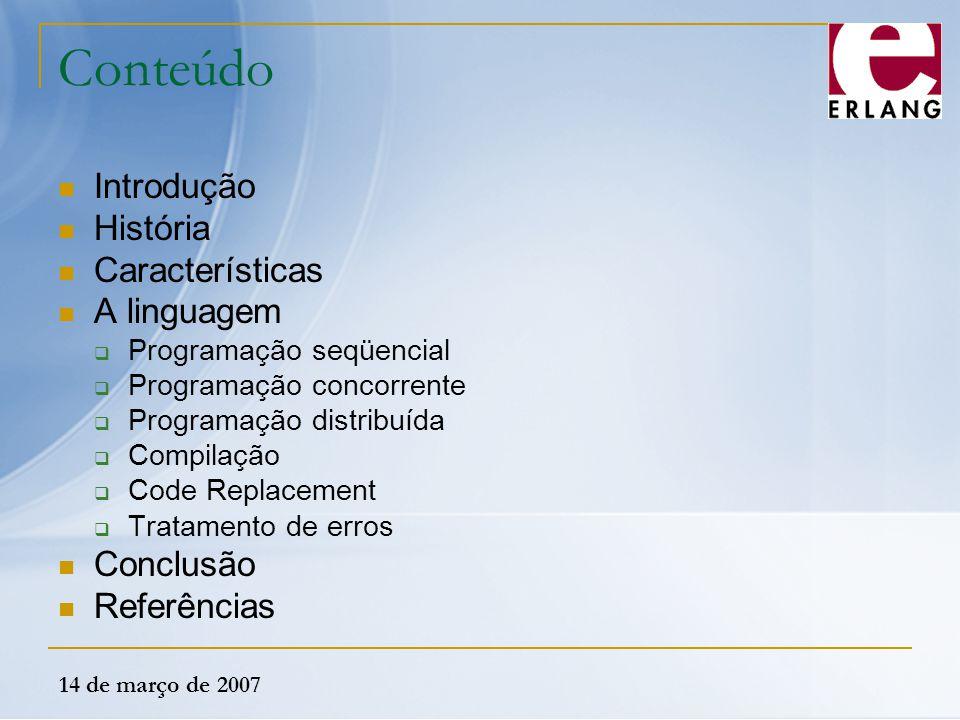 Conteúdo Introdução História Características A linguagem Conclusão