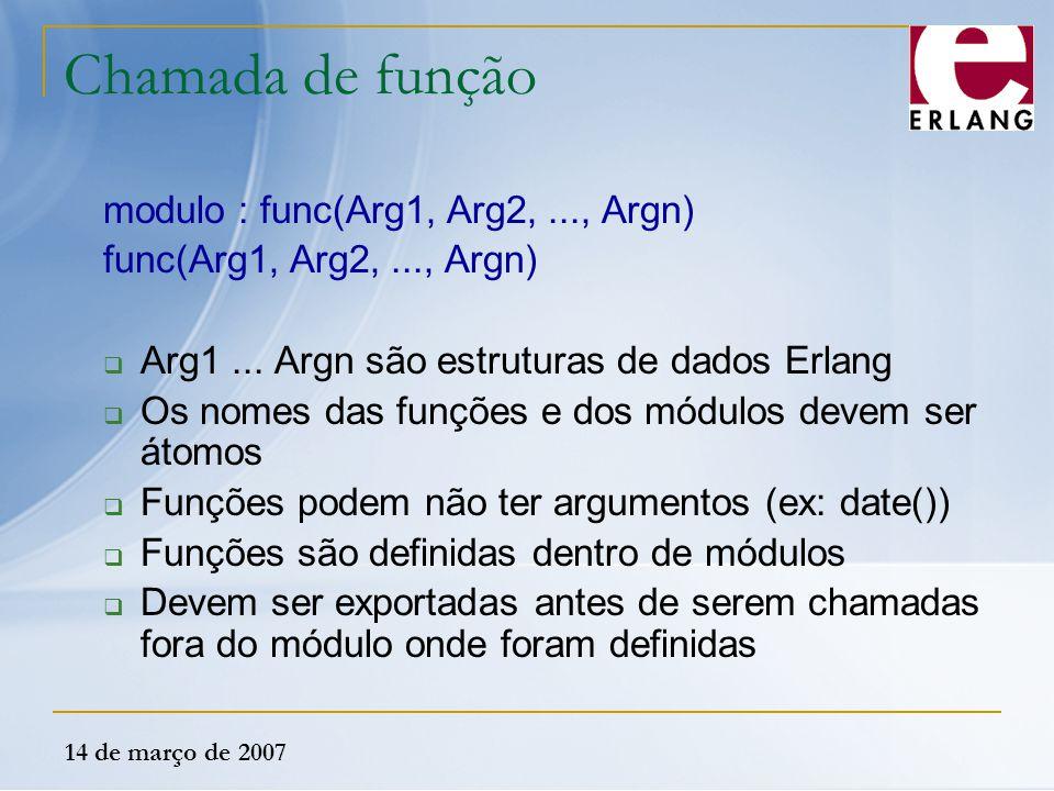 Chamada de função modulo : func(Arg1, Arg2, ..., Argn)