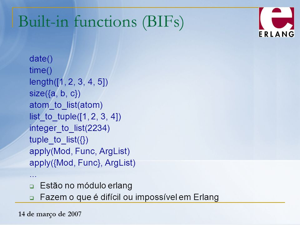 Built-in functions (BIFs)
