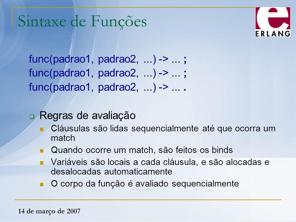 Sintaxe de Funções func(padrao1, padrao2, ...) -> ... ;