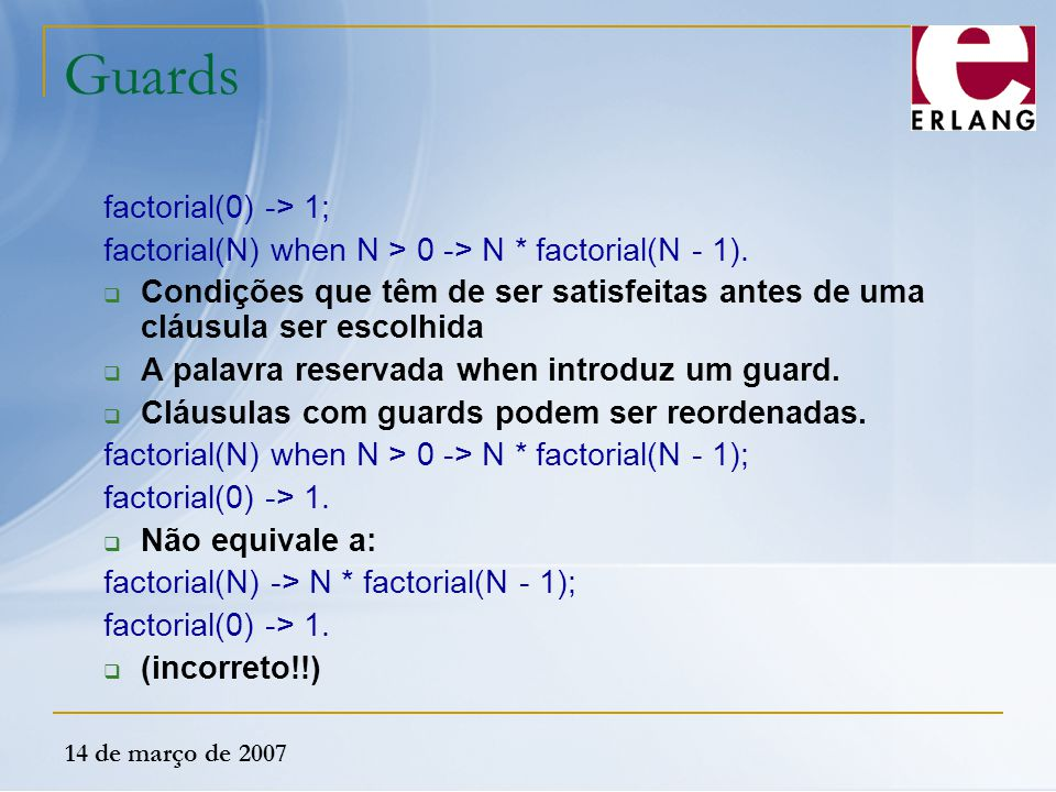 Guards factorial(0) -> 1;
