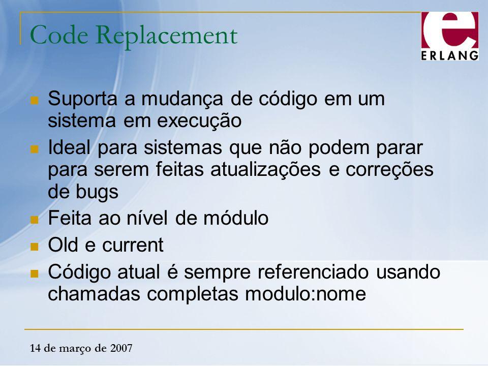 Code Replacement Suporta a mudança de código em um sistema em execução