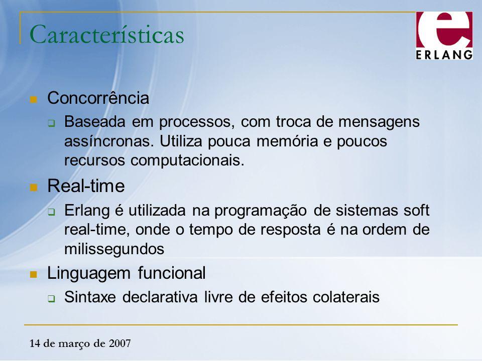 Características Real-time Concorrência Linguagem funcional