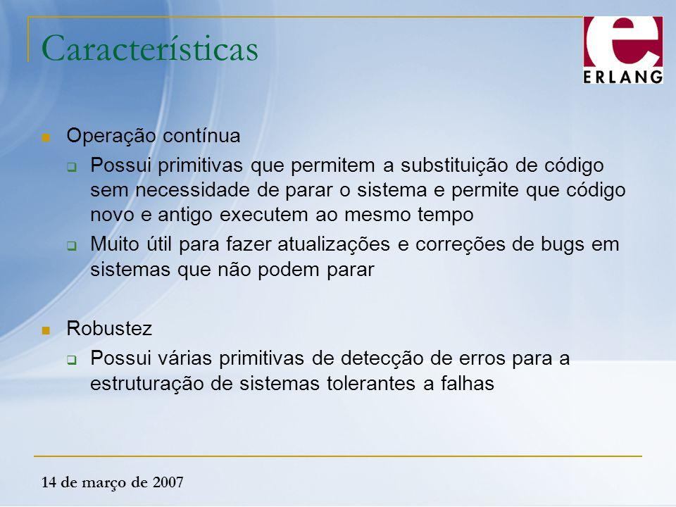 Características Operação contínua