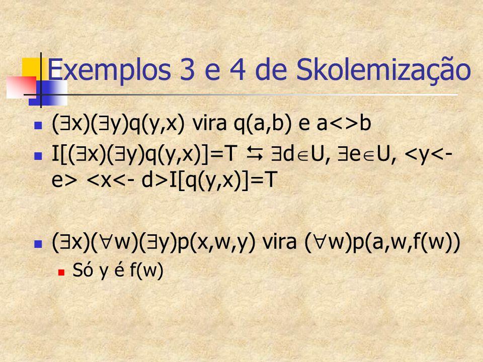 Exemplos 3 e 4 de Skolemização