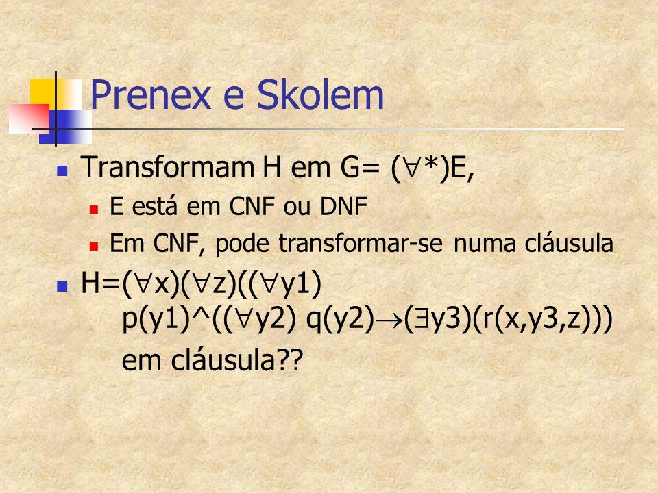 Prenex e Skolem Transformam H em G= (*)E,