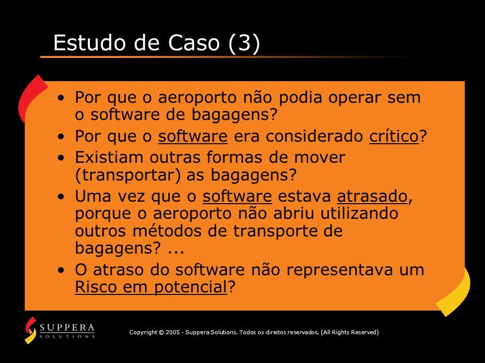 Estudo de Caso (3) Por que o aeroporto não podia operar sem o software de bagagens Por que o software era considerado crítico