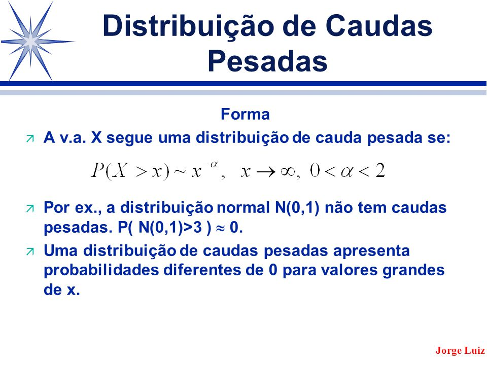 Distribuição de Caudas Pesadas