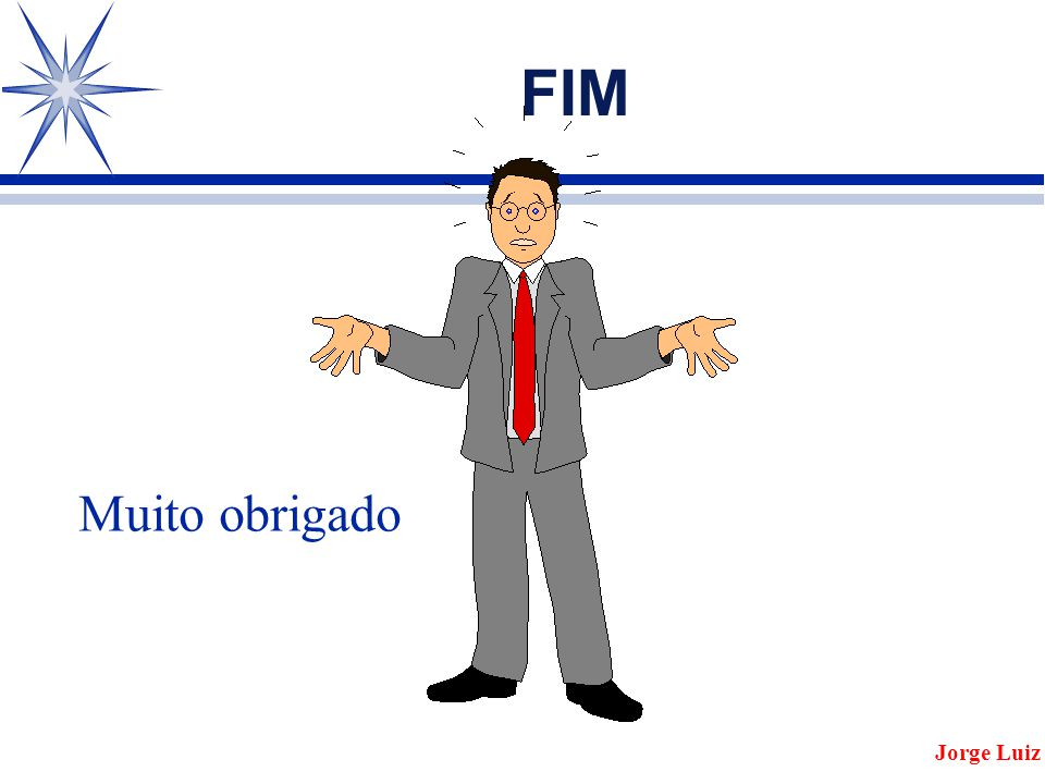 FIM Muito obrigado Jorge Luiz