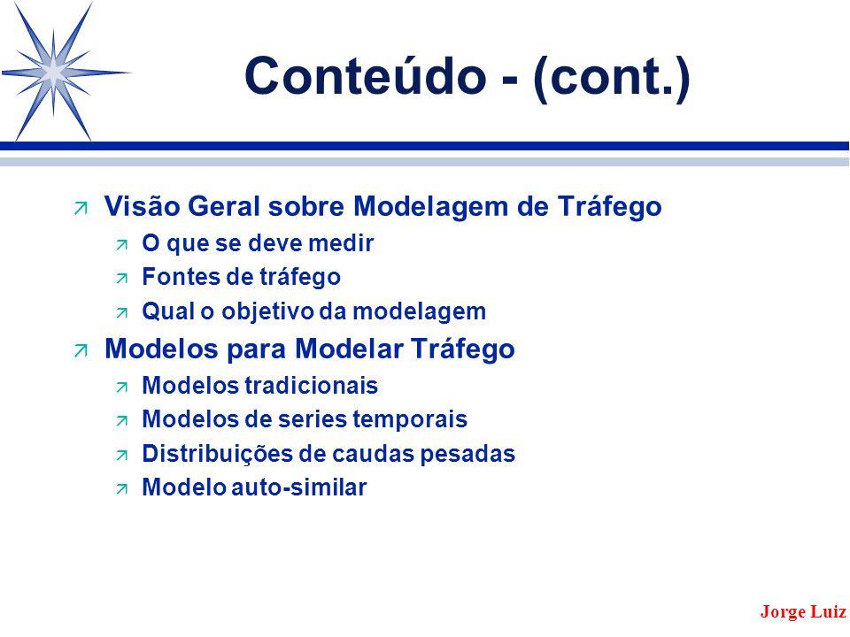 Conteúdo - (cont.) Visão Geral sobre Modelagem de Tráfego