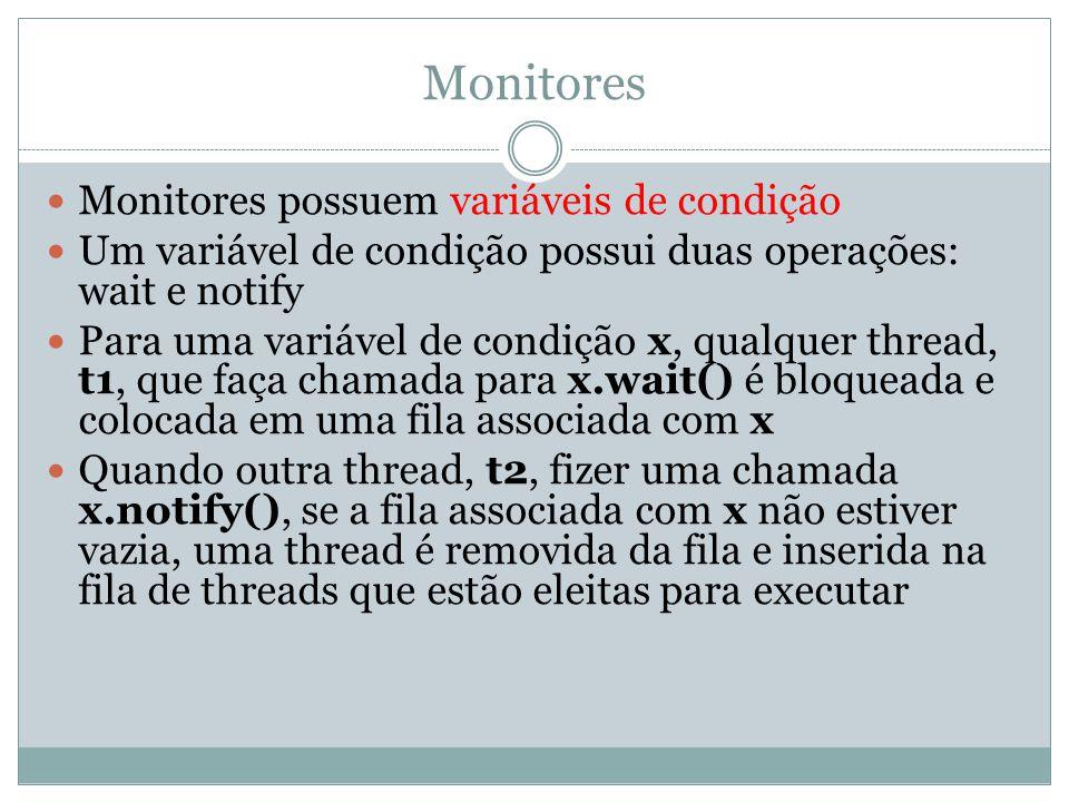 Monitores Monitores possuem variáveis de condição