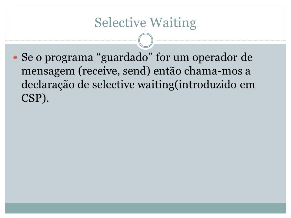 Selective Waiting