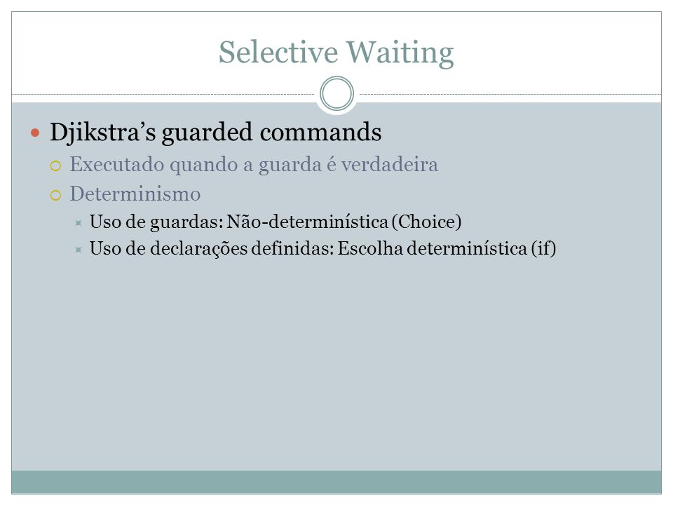 Selective Waiting Djikstra's guarded commands