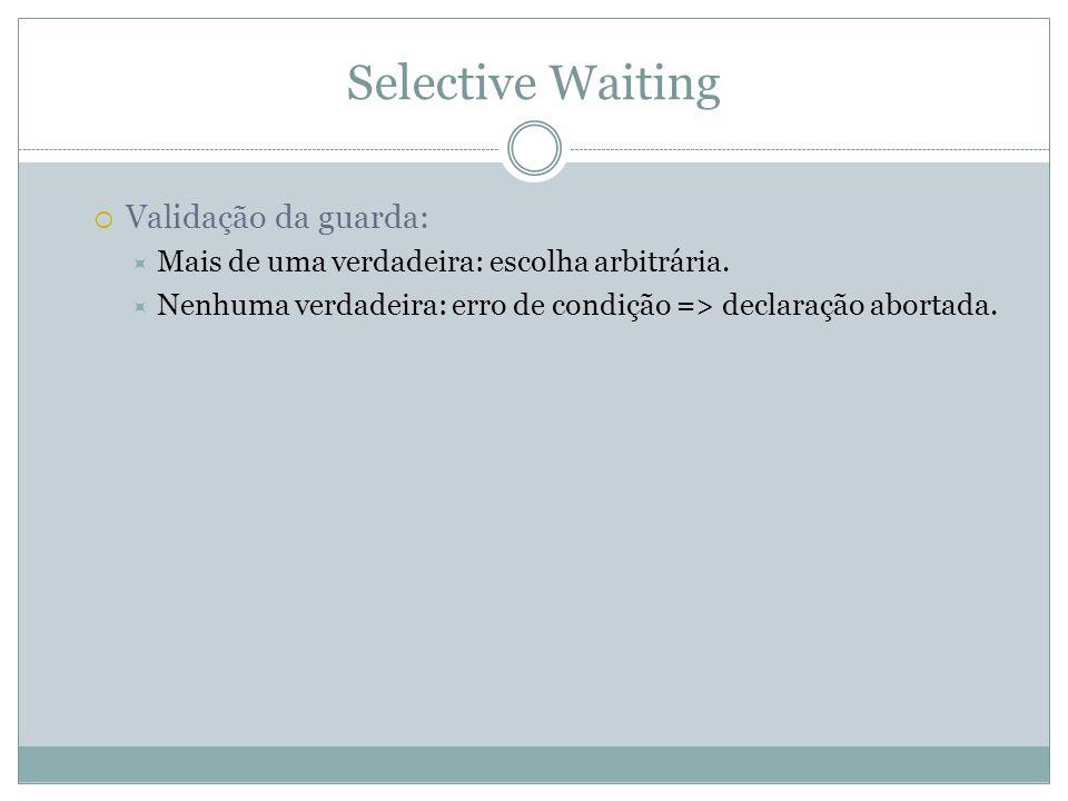 Selective Waiting Validação da guarda: