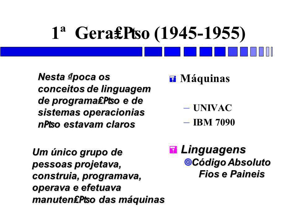 1ª Gera₤₧o (1945-1955) Máquinas Nesta ₫poca os conceitos de linguagem