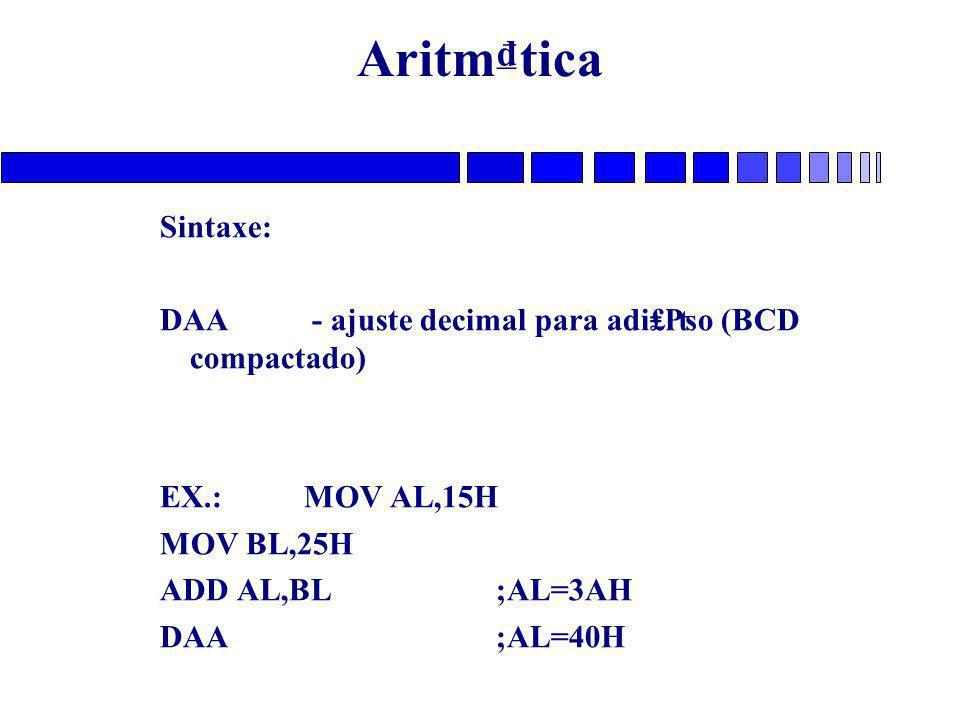 Aritm₫tica Sintaxe: DAA - ajuste decimal para adi₤₧o (BCD compactado)