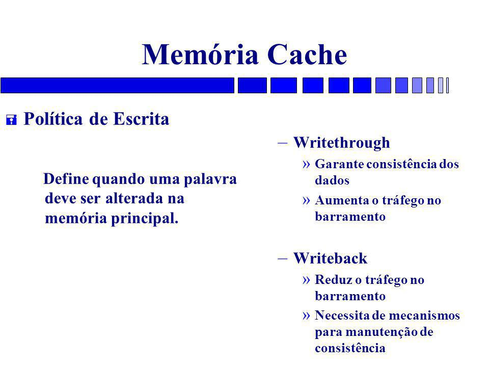 Memória Cache Política de Escrita Writethrough Writeback