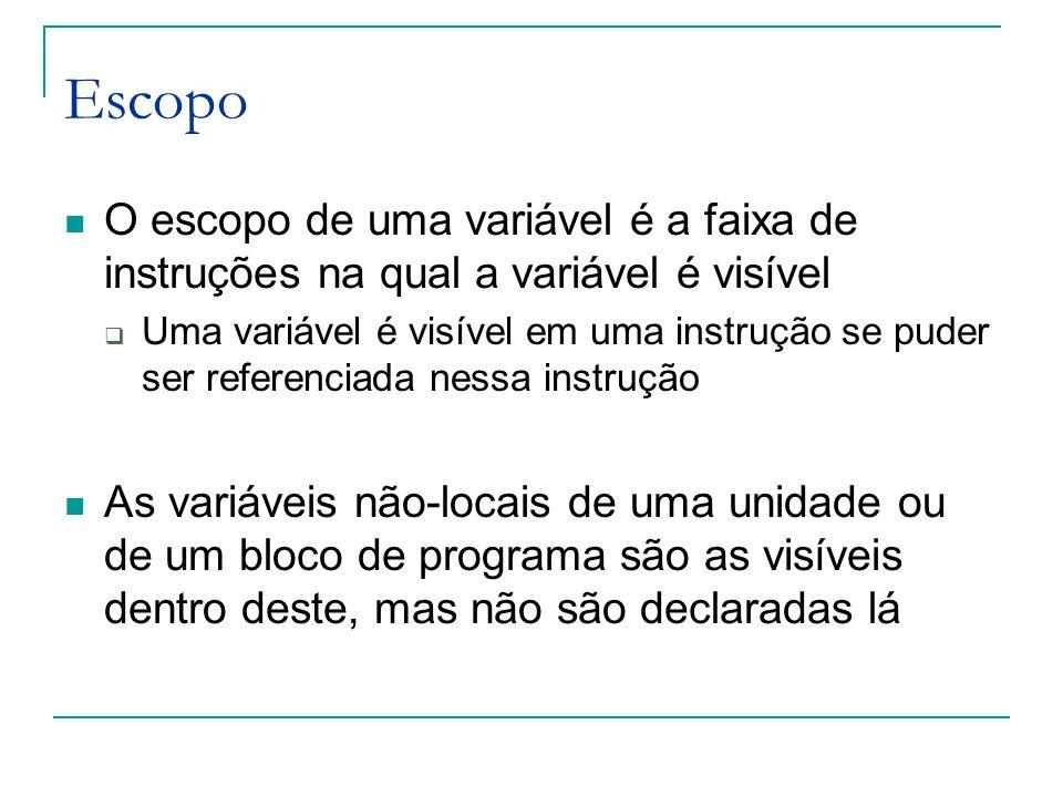 Escopo O escopo de uma variável é a faixa de instruções na qual a variável é visível.