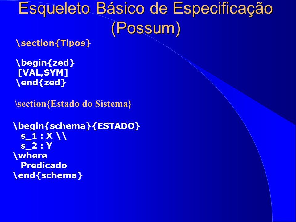 Esqueleto Básico de Especificação (Possum)