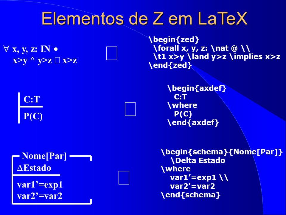 º º º Elementos de Z em LaTeX x, y, z: IN · x>y ^ y>z Þ x>z
