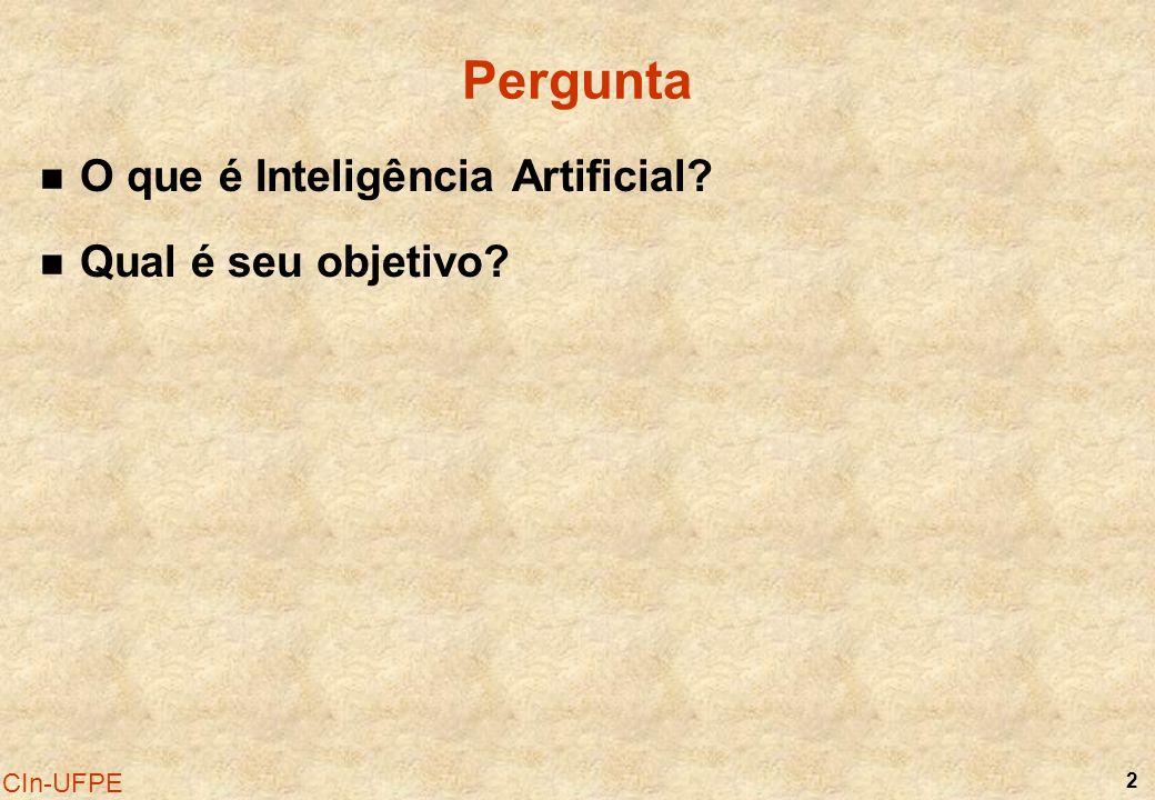Pergunta O que é Inteligência Artificial Qual é seu objetivo