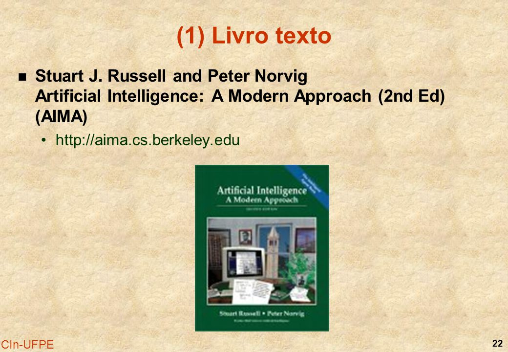 (1) Livro texto Stuart J. Russell and Peter Norvig Artificial Intelligence: A Modern Approach (2nd Ed) (AIMA)
