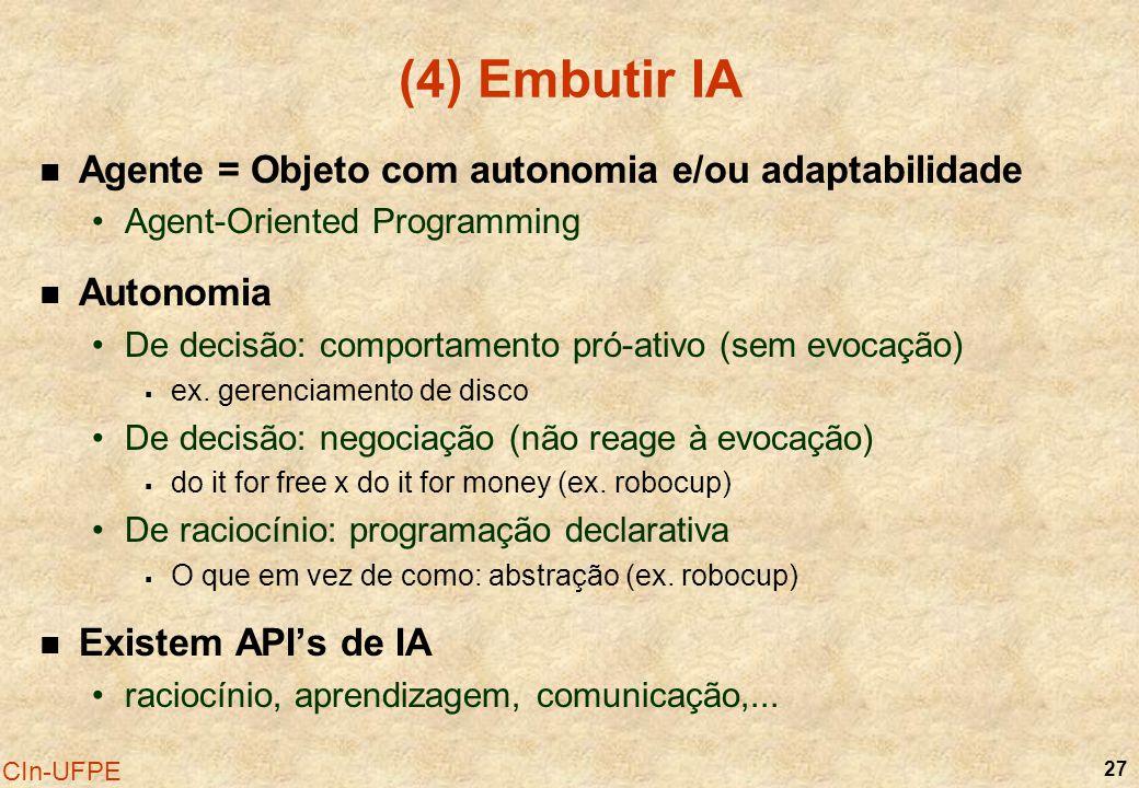 (4) Embutir IA Agente = Objeto com autonomia e/ou adaptabilidade