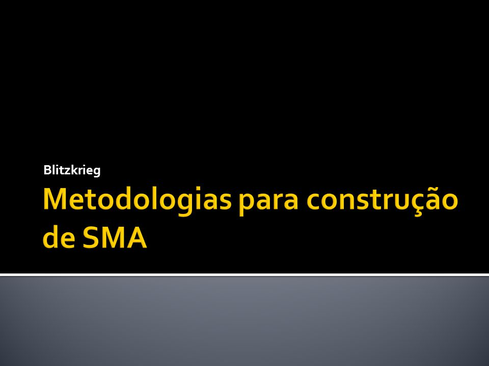 Metodologias para construção de SMA