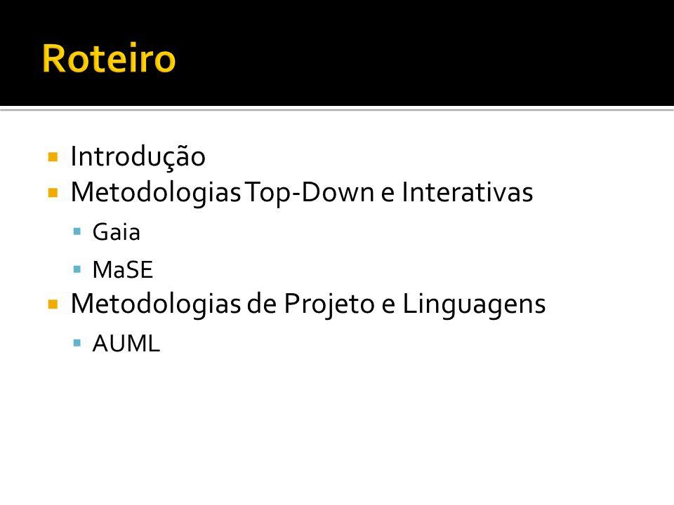 Roteiro Introdução Metodologias Top-Down e Interativas