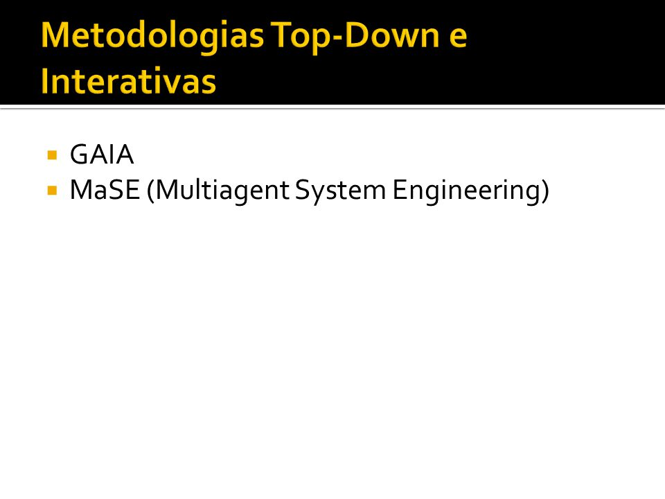 Metodologias Top-Down e Interativas