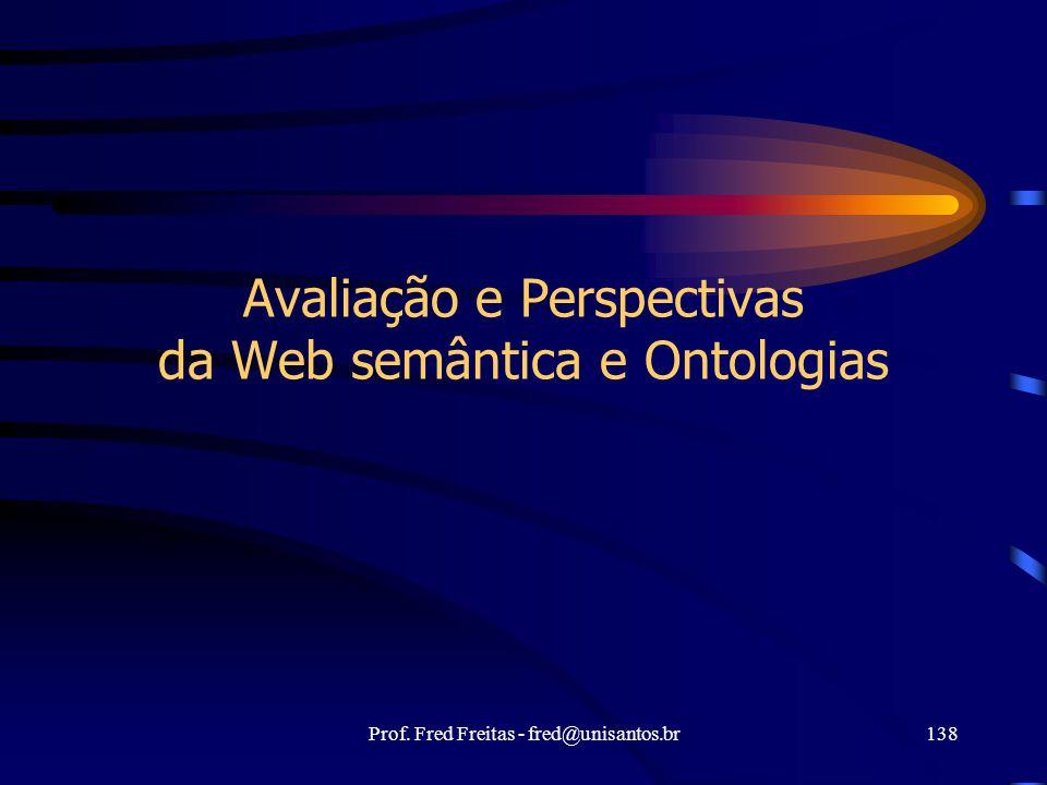 Avaliação e Perspectivas da Web semântica e Ontologias