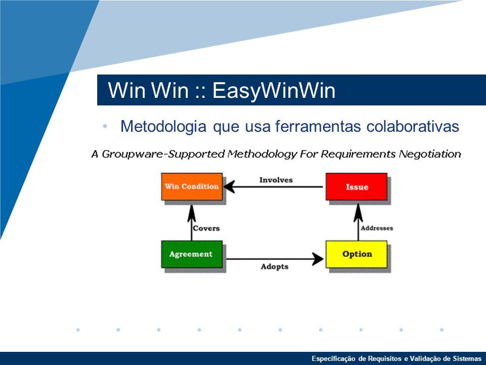 Win Win :: EasyWinWin Metodologia que usa ferramentas colaborativas