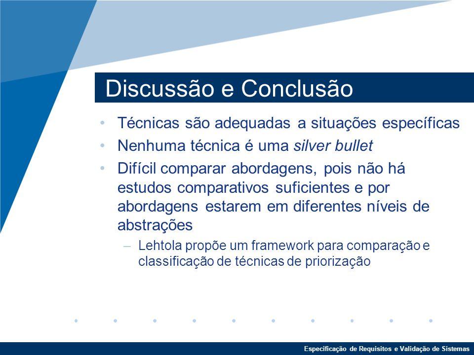 Discussão e Conclusão Técnicas são adequadas a situações específicas