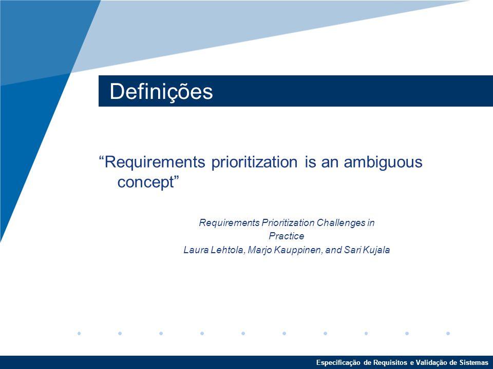 Definições Requirements prioritization is an ambiguous concept