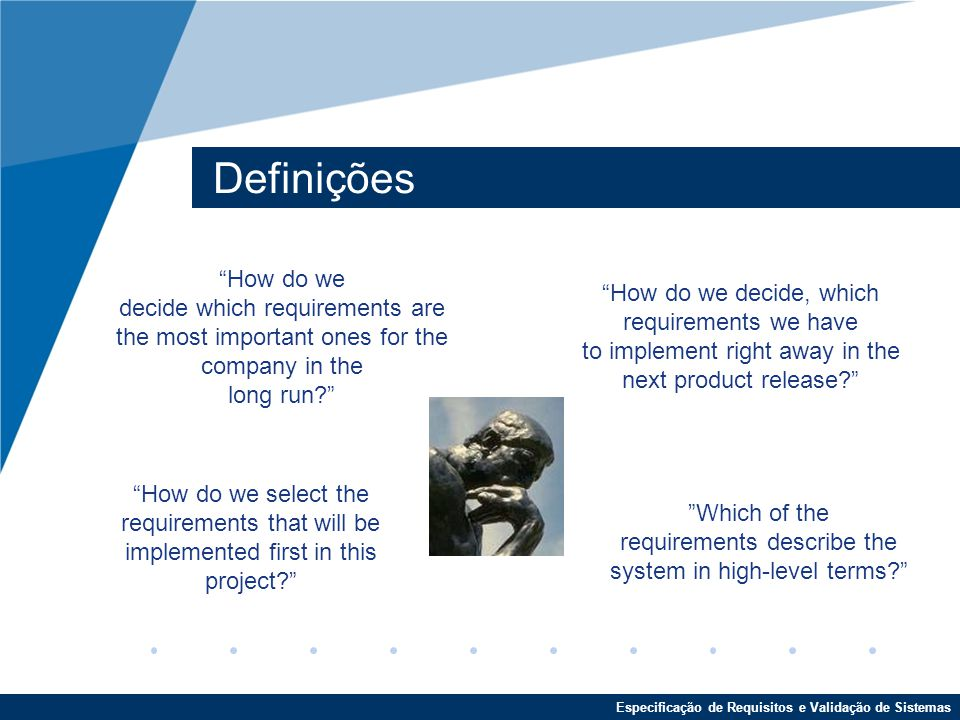 Definições How do we. decide which requirements are the most important ones for the company in the.