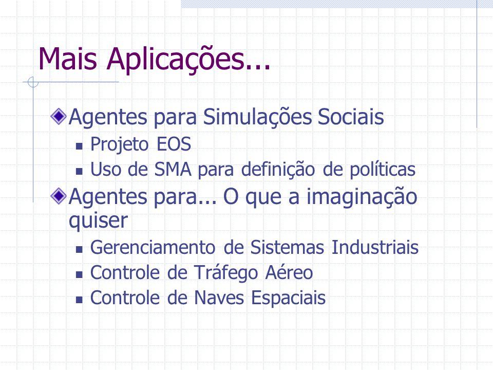 Mais Aplicações... Agentes para Simulações Sociais