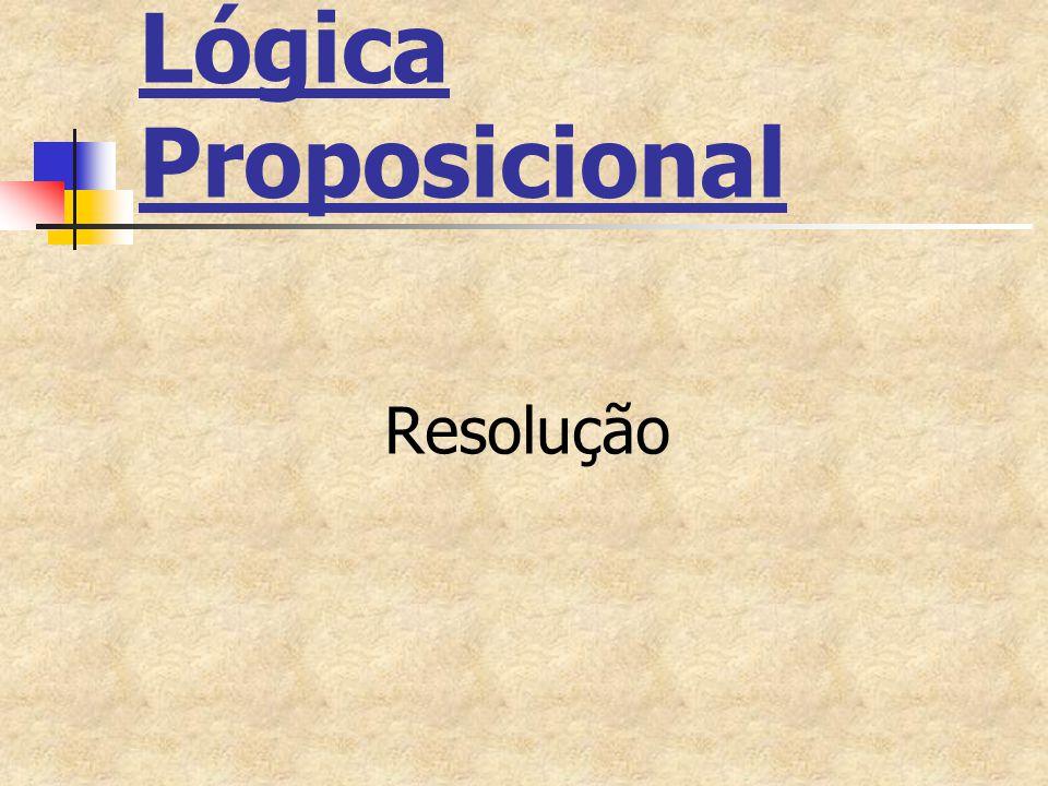 Lógica Proposicional Resolução